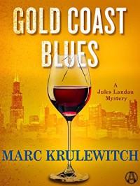 Gold Coast Blues: A Jules Landau Mystery - Marc Krulewitch