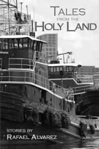 Tales from the Holy Land - Rafael Alvarez