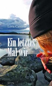 Ein letztes Mal wir: Roman - Lovis Cassaris