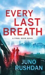 Every Last Breath (Final Hour #1) - Juno Rushdan