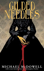Gilded Needles (Valancourt 20th Century Classics) - Christopher Fowler, Michael McDowell, Mike Mignola