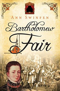 Bartholomew Fair (The Chronicles of Christoval Alvarez) (Volume 4) - Ann Swinfen