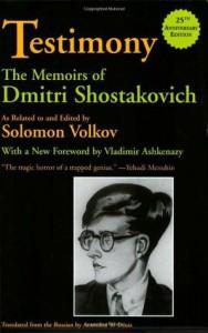 Testimony: The Memoirs of Dmitri Shostakovich - Solomon Volkov