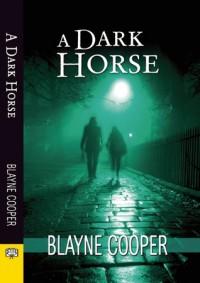 A Dark Horse - Blayne Cooper