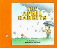The April Rabbits - David Cleveland