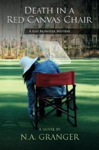 Death In A Red Canvas Chair: A Rhe Brewster Mystery (Book 1) - N.A. Granger