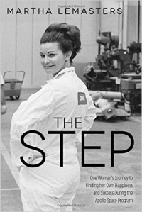 The Step: One Woman's Journey to Finding Her Own Happiness and Success During the Apollo Space Program - Martha Lemasters