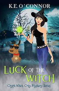 Luck of the Witch - K.E. O'Connor