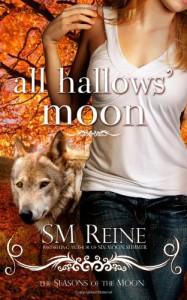 All Hallows' Moon - S.M. Reine