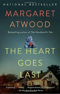 The Heart Goes Last: A Novel - Margaret Atwood
