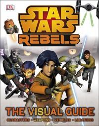Star Wars Rebels the Visual Guide - DK