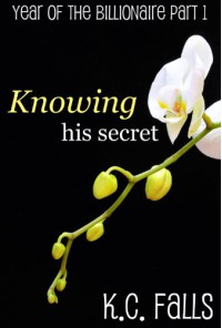 Knowing his Secret - K.C. Falls