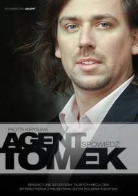 Agent Tomek: Spowiedź - Piotr Krysiak