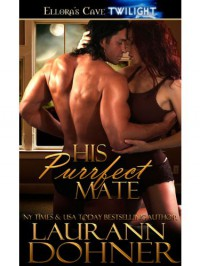 His Purrfect Mate - Laurann Dohner
