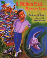 A Million Fish...More or Less - Patricia C. McKissack