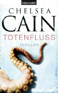 Totenfluss  (Gretchen Lowell, #4) - Chelsea Cain