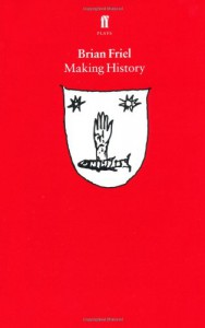 Making history - Brian Friel