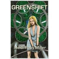 Greenshift - Heidi Ruby Miller,  Dana Marton