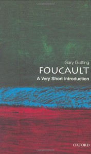 Foucault: A Very Short Introduction - Gary Gutting