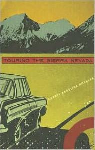 Touring The Sierra Nevada - Cheryl Angelina Koehler