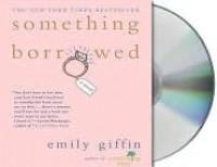 Something Borrowed - Emily Giffin, Jennifer Wiltsie