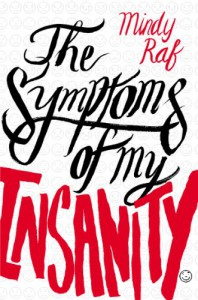 The Symptoms of My Insanity - Mindy Raf