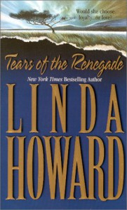 Tears of the Renegade - Linda Howard