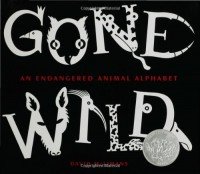 Gone Wild: An Endangered Animal Alphabet - David McLimans