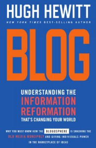 Blog: Understanding the Information Reformation That's Changing Your World - Hugh Hewitt