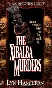 The Xibalba Murders: An Archeological Mystery - Lyn Hamilton