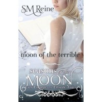 Moon of the Terrible (Seasons of the Moon: Cain Chronicles, #3) - S.M. Reine
