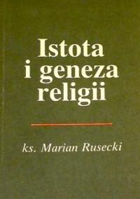 Istota i geneza religii - Marian Rusecki