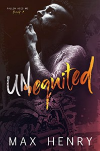 Unrequited (Fallen Aces MC Book 1) - Max Henry