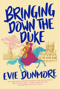 Bringing Down the Duke (A League of Extraordinary Women Book 1) - Evie Dunmore