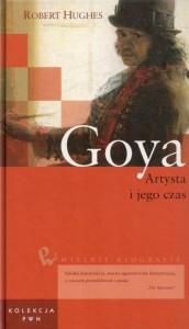 Goya. Artysta i jego czas - Hanna Jankowska, Robert Hughes