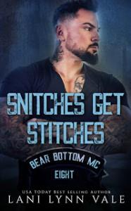 Snitches Get Stitches (Bear Bottom Guardians MC #8) - Lani Lynn Vale