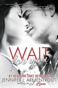 Wait for You  -  Jennifer L. Armentrout, J. Lynn