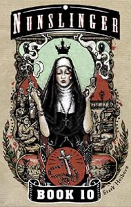 Nunslinger 10: Gospel Sharp - Stark Holborn