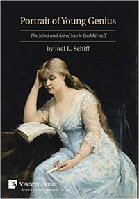 Portrait of Young Genius: The Mind and Art of Marie Bashkirtseff (Vernon Series on the History of Art) - Joel L Schiff