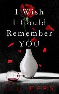 I Wish I Could Remember You - L.J. Epps
