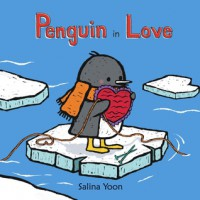 Penguin in Love - Salina Yoon, Salina Yoon