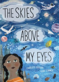 The Skies Above My Eyes - Charlotte Guillain