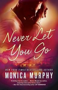 Never Let You Go by Monica Murphy (2016-05-03) - Monica Murphy