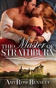 The Master Of Strathburn - Amy Rose Bennett