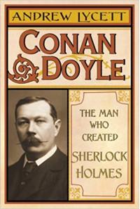 Conan Doyle: Man Who Created Sherlock Holmes. - Andrew Lycett