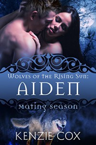 Aiden: Wolves of the Rising Sun #2 (Mating Season Collection) - Kenzie Cox, Mating Season Collection