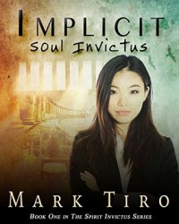 Implicit: Soul Invictus (The Spirit Invictus Series) - Mark Tiro
