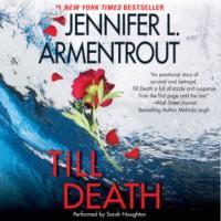Till Death - Jennifer L. Armentrout, Sarah  Naughton