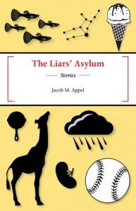 The Liars' Asylum - Gilbert Allen;Terry Dubow;Valerie Fioravanti;M.S. Allen;Jacob M. Appel;Kathleen Toomey Jabs;Tom Juvik;Amina Gautier;Nick Healy