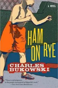 Ham on Rye - Charles Bukowski